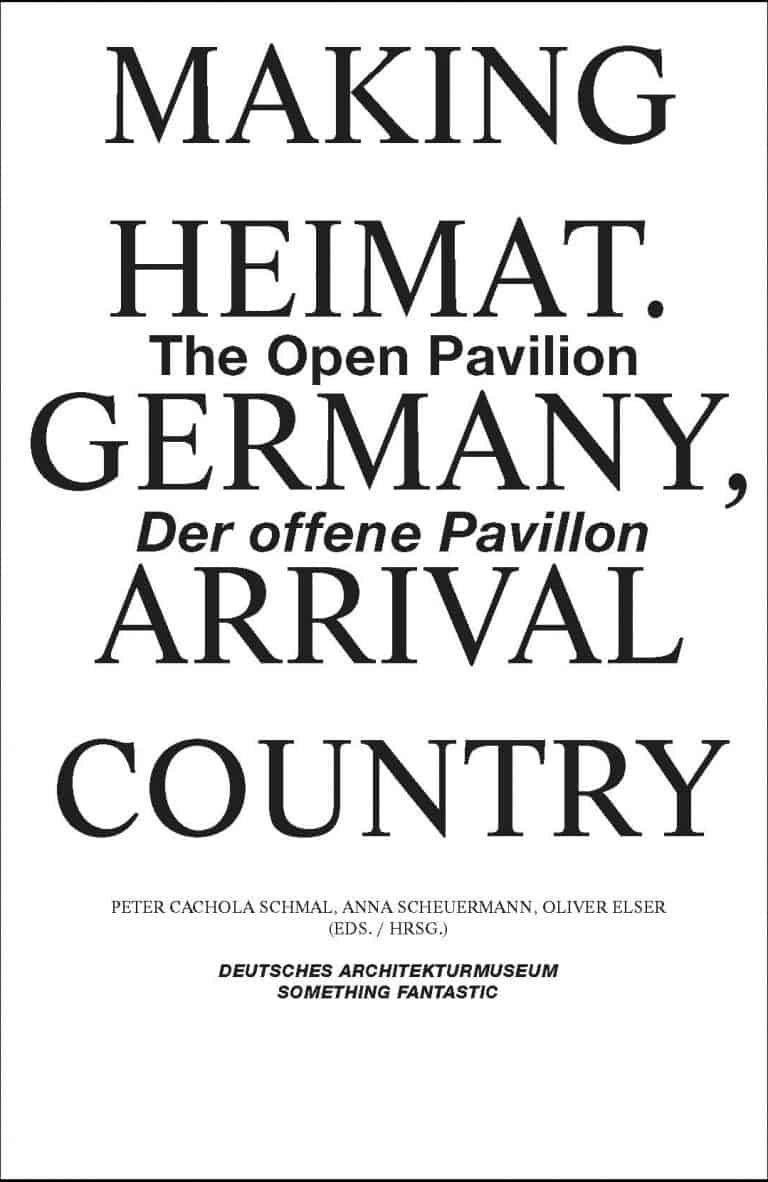 MAKING HEIMAT. GERMANY, ARRIVAL COUNTRY — Der offene Pavillon