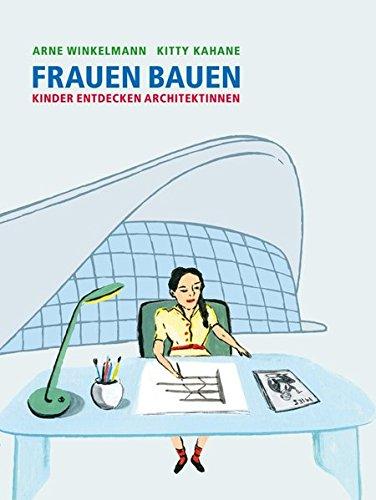 FRAUEN BAUEN: Kinder entdecken Architektinnen