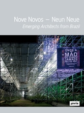 NOVE NOVOS — NEUN NEUE. Emerging Architects from Brazil