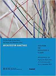ARCHITEKTUR GANZTAGS — Spielräume für baukulturelle Bildung