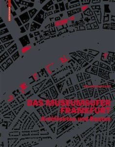 Roland Burgard: Das Museumsufer Frankfurt