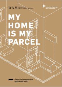 My Home is My Parcel – Kann Onlineshopping nachhaltig sein?