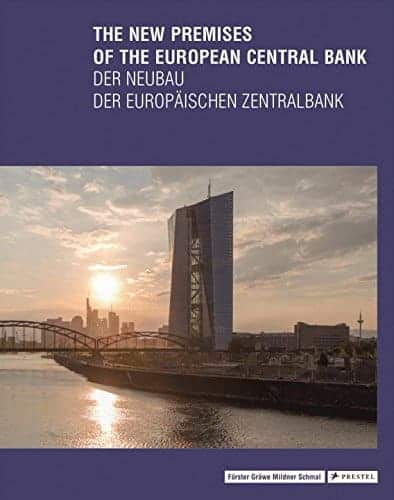 The New Premises of the European Central Bank – Der Neubau der Europäischen Zentralbank