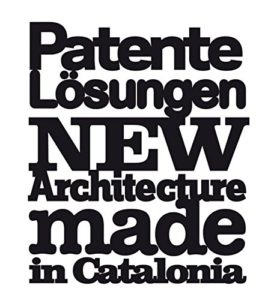 Patente Lösungen: New Architecture Made in Catalonia