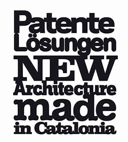 Patente Lösungen: New Architecture Made in Catalonia