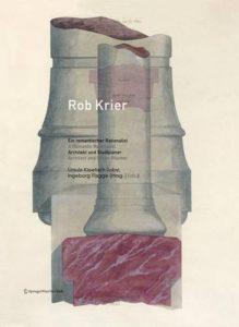 Rob Krier. Ein romantischer Rationalist. A Romantic Rationalist: Architekt und Stadtplaner.