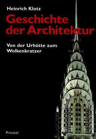Geschichte der Architektur – Von der Urhütte zum Wolkenkratzer